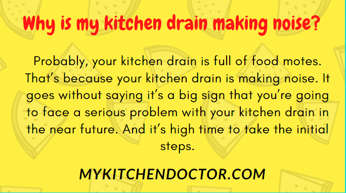 why is my kitchen drain making noise