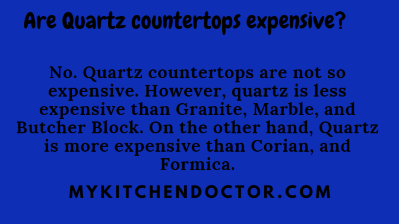 Are Quartz Countertops Expensive My
