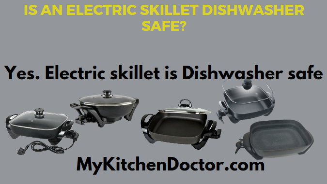 is an electric skillet dishwasher safe